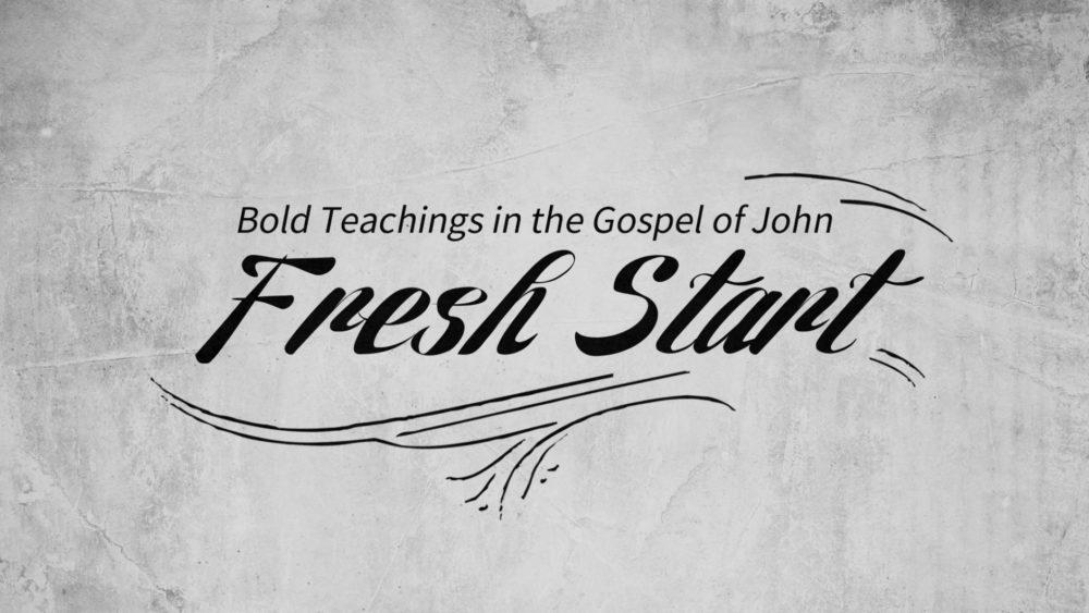 Fresh Start - John 2