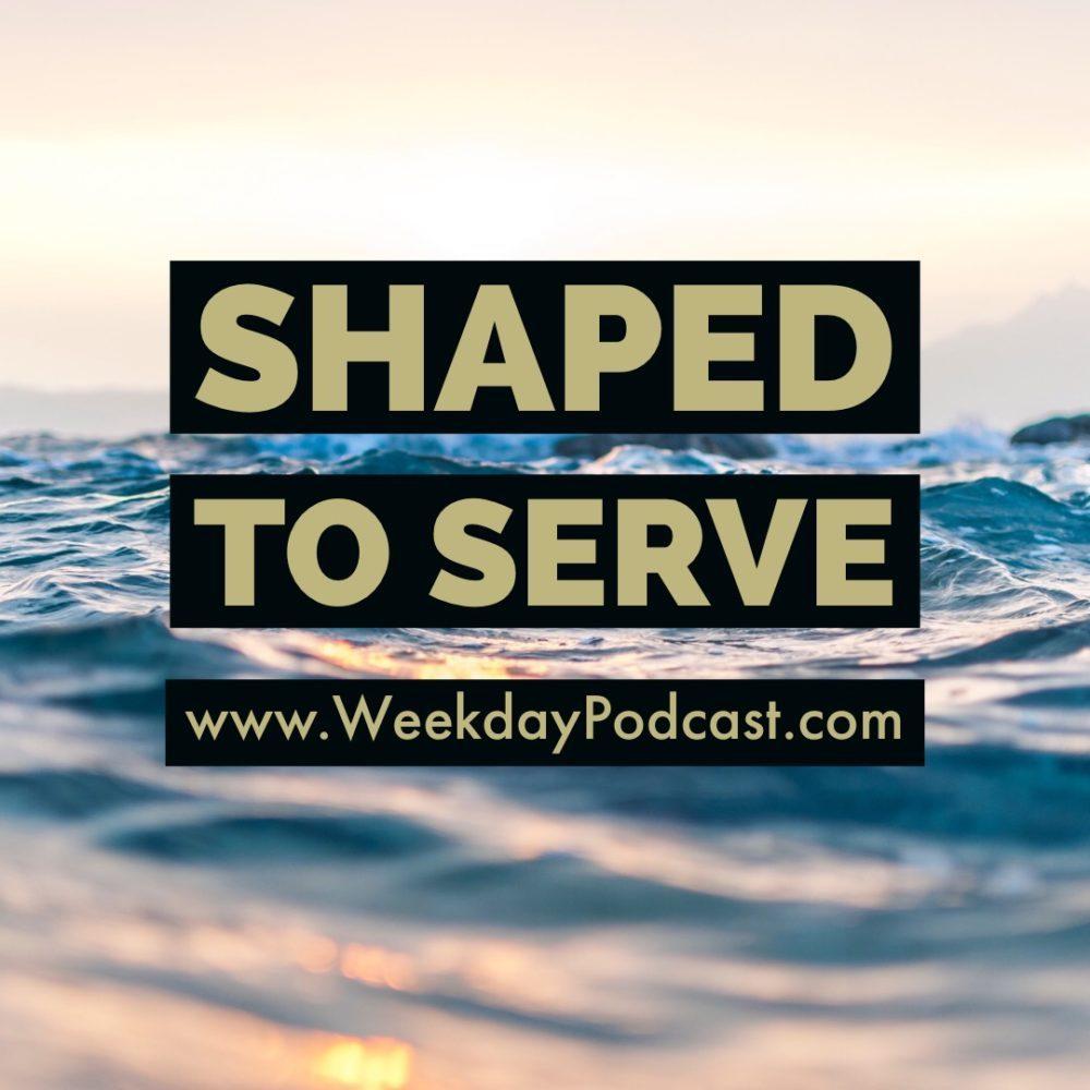 Shaped to Serve
