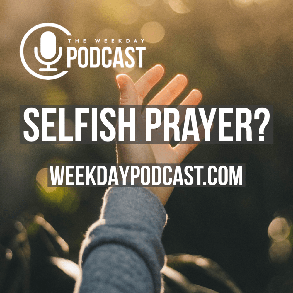 Selfish Prayer?