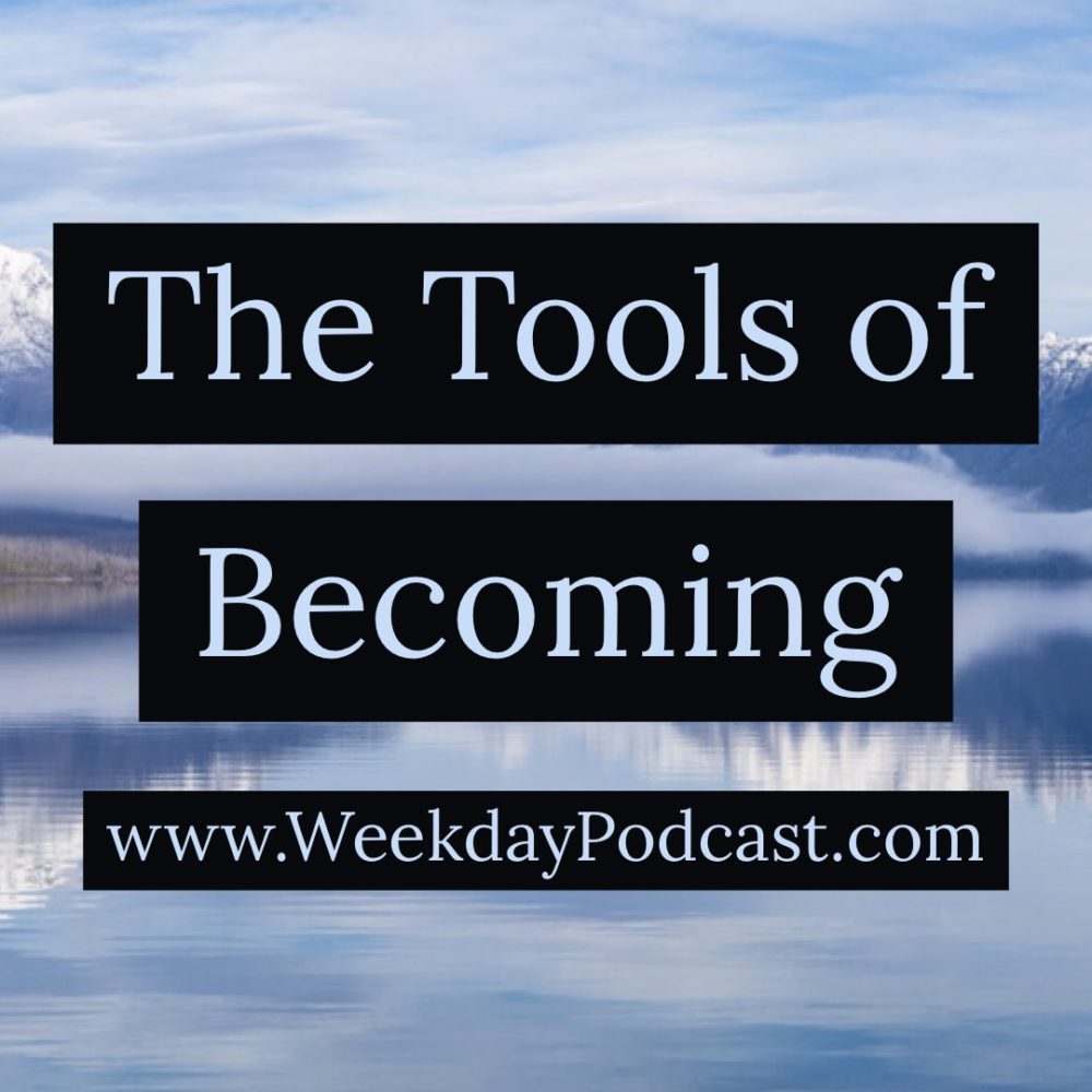 The Tools of Becoming