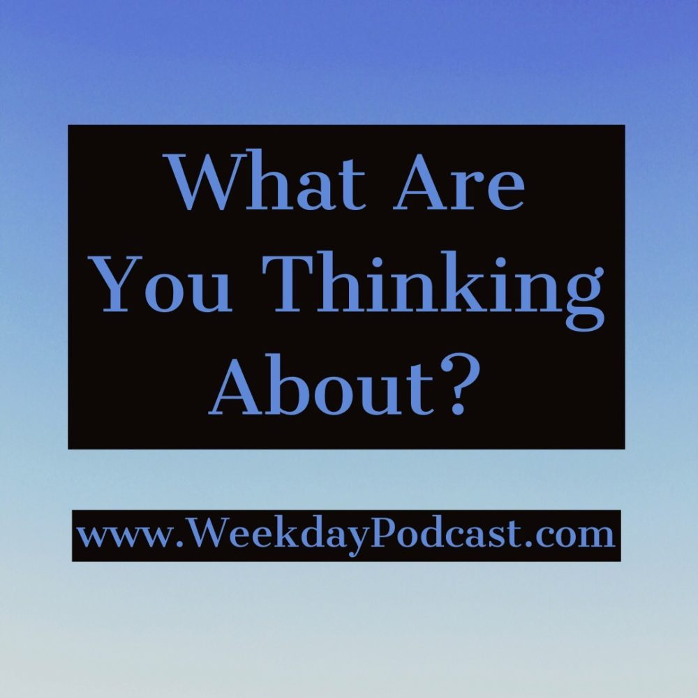 What Are You Thinking About?