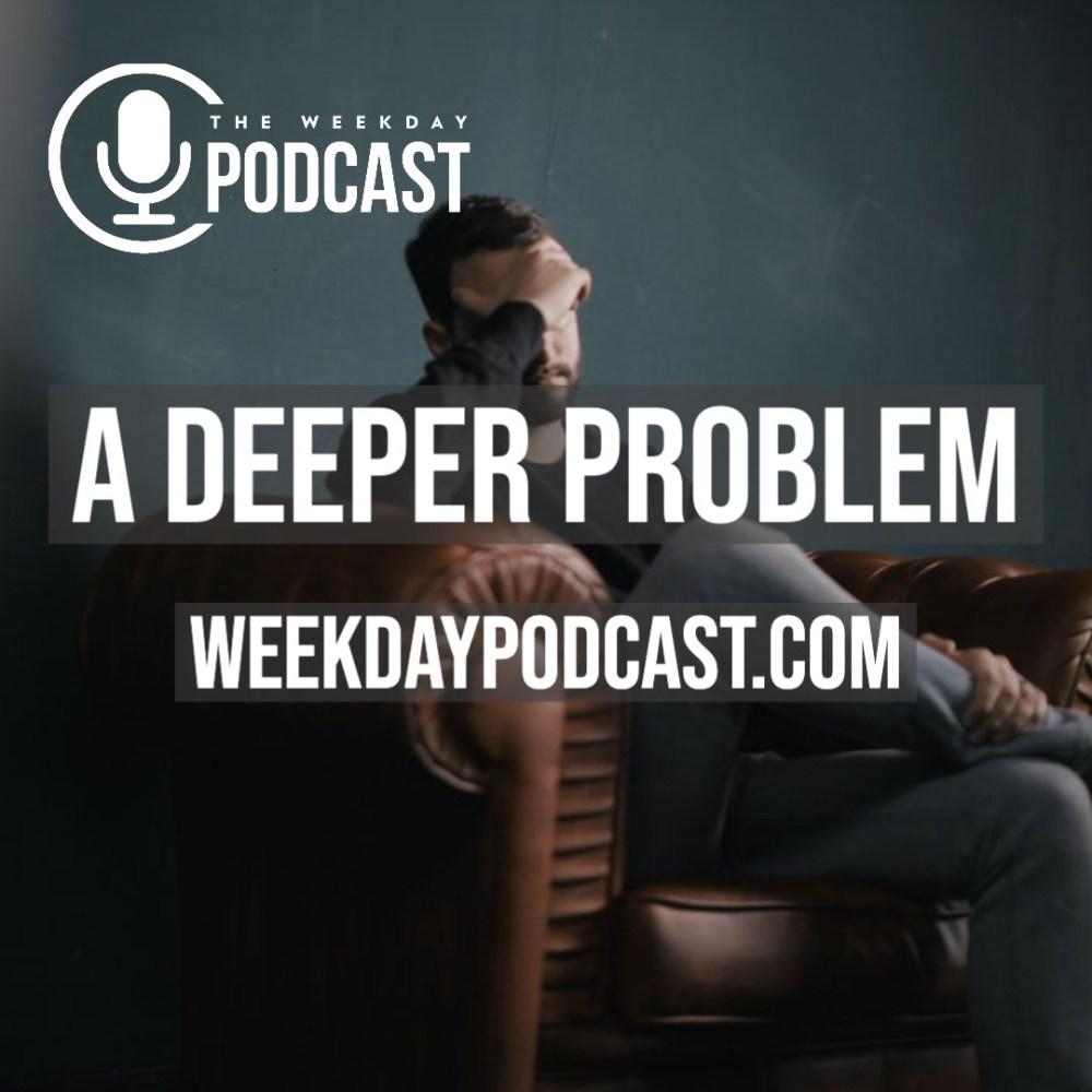 A Deeper Problem