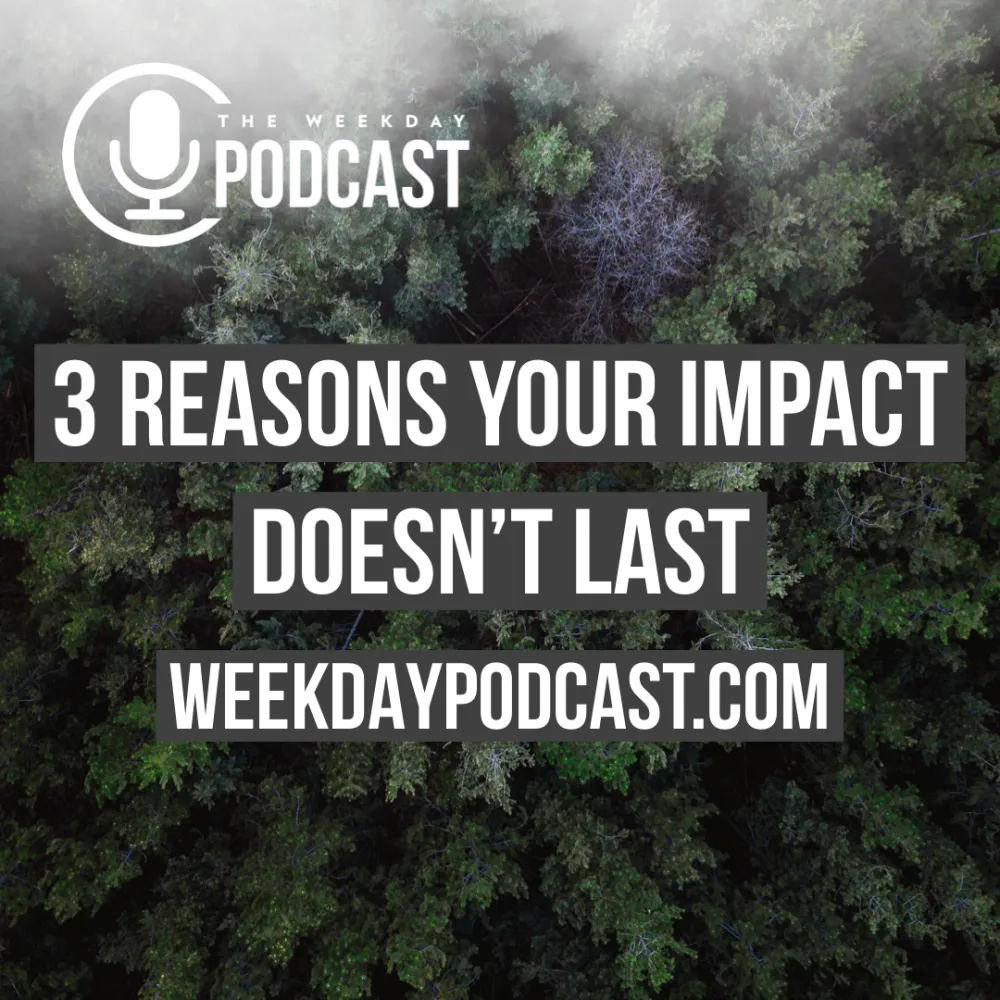 3 Reasons Your Impact Doesn\'t Last