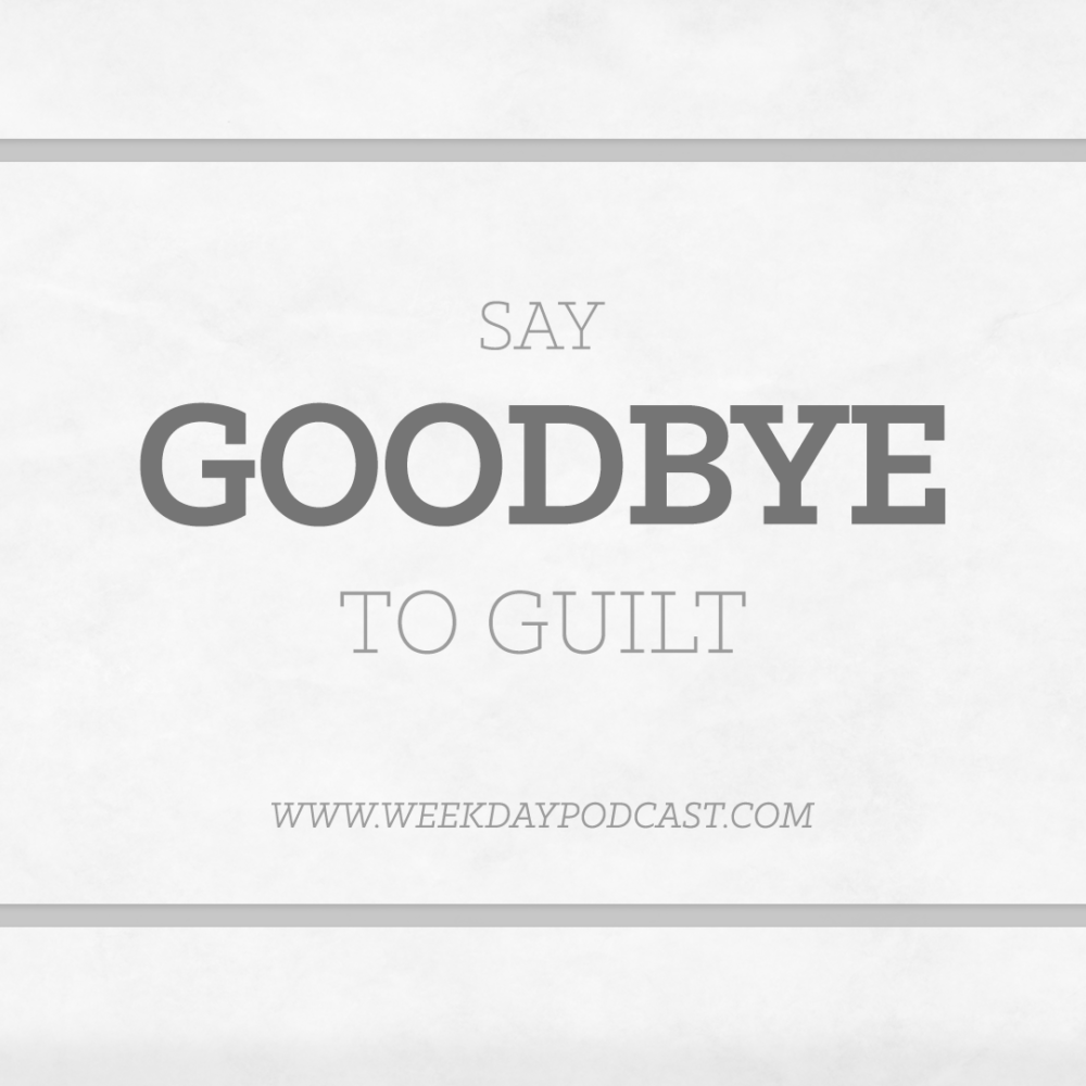 Say Goodbye to Guilt Image